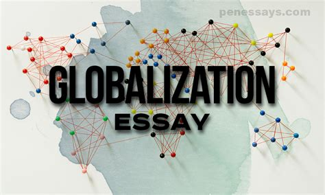 Globalization Essay: A Controversy of the 21st Century