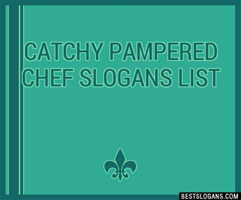 30+ Catchy Pampered Chef Slogans List, Taglines, Phrases